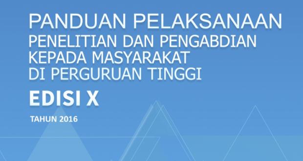 Panduan Pelaksanaan Penelitian dan Pengabdian kepada Masyarakat di Perguruan Tinggi  EDISI X  TAHUN 2016