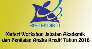 Materi Workshop Jabatan Akademik dan Penilaian Angka Kredit Tahun 2016